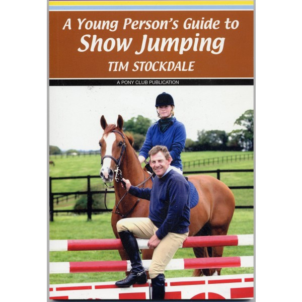 A Young Persons Guide to Show Jumping by Tim Stockdale