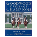 Goodwood Dressage Champions by Jane Kidd